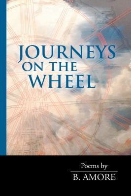 Journeys on the Wheel by B Amore