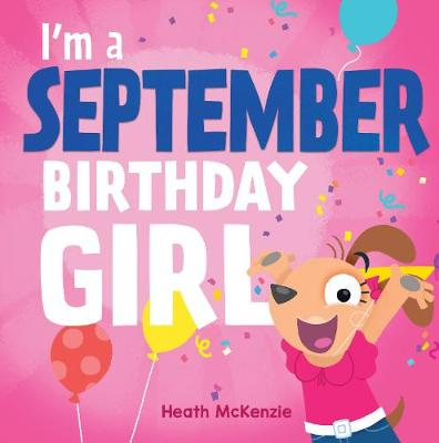 I'M a September Girl by Heath McKenzie