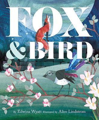 Fox and Bird by Edwina Wyatt
