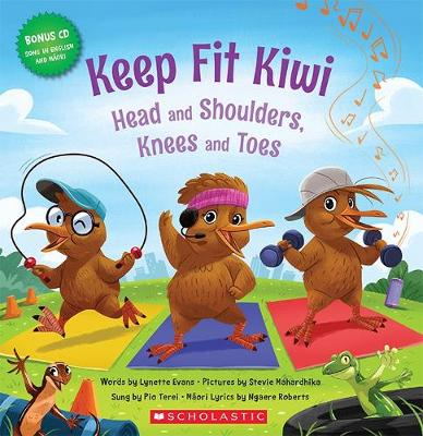 Keep Fit Kiwi: Head and Shoulders, Knees and Toes by Stevie Mahardhika