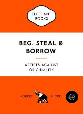 Beg, Steal and Borrow book
