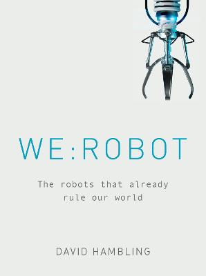 WE: ROBOT by David Hambling