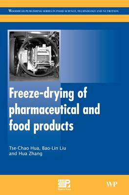 Freeze-Drying of Pharmaceutical and Food Products by Tse-Chao Hua