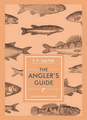 Angler's Guide by T. F. Salter