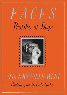 Faces: Profiles of Dogs by Vita Sackville-West