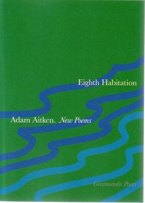 Eighth Habitation by Adam Aitken