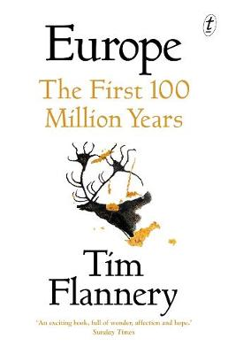 Europe: The First 100 Million Years by Tim Flannery