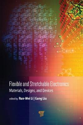 Flexible and Stretchable Electronics: Materials, Design, and Devices book