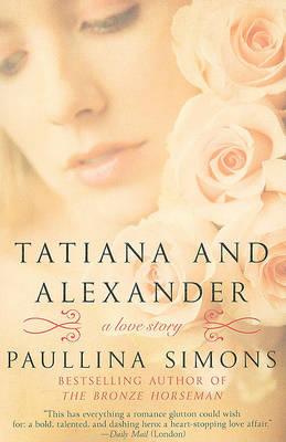 Tatiana and Alexander by Paullina Simons