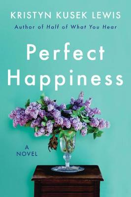 Perfect Happiness by Kristyn Kusek Lewis