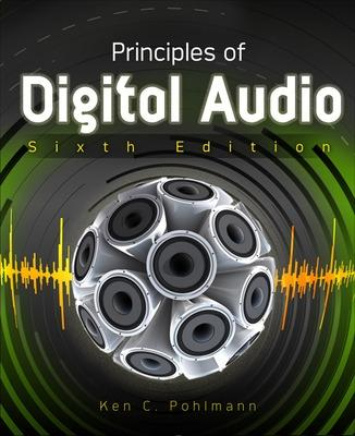 Principles of Digital Audio by Ken C. Pohlmann