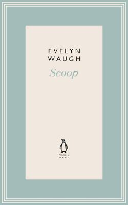 Scoop (11) by Evelyn Waugh