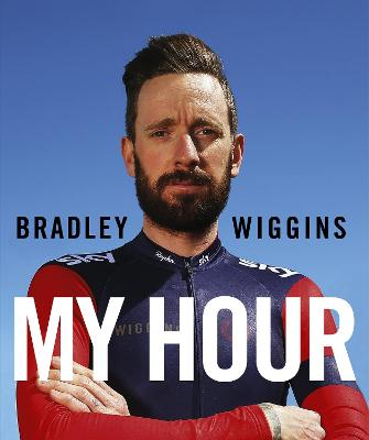 Bradley Wiggins: My Hour by Bradley Wiggins