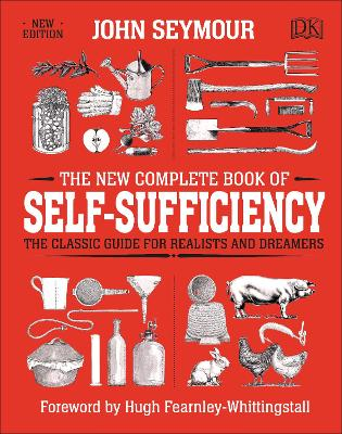 The New Complete Book of Self-Sufficiency: The Classic Guide for Realists and Dreamers book