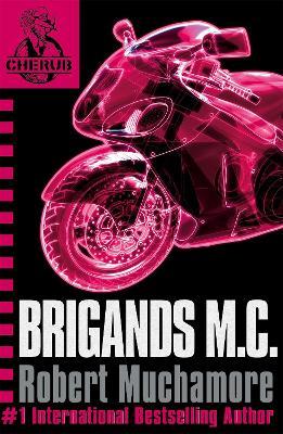CHERUB: Brigands M.C. by Robert Muchamore