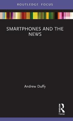 Smartphones and the News book