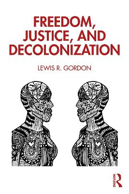 Freedom, Justice, and Decolonization by Lewis R. Gordon
