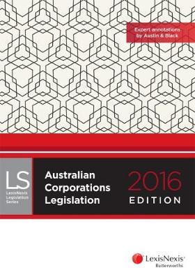 Australian Corporations Legislation 2016 edition by LexisNexis