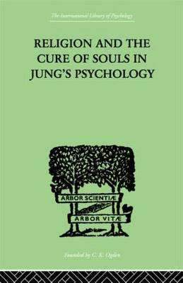 Religion and the Cure of Souls In Jung's Psychology by Hans Schaer