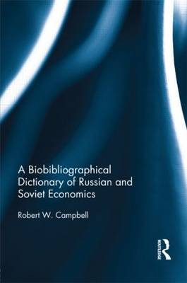 Bibliographical Dictionary of Russian and Soviet Economists book