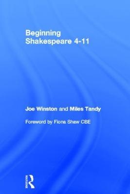 Beginning Shakespeare: 4-11 by Joe Winston