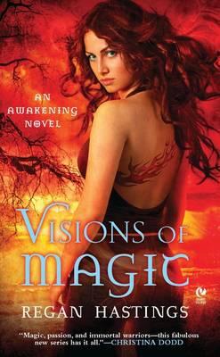 Visions Of Magic by Regan Hastings