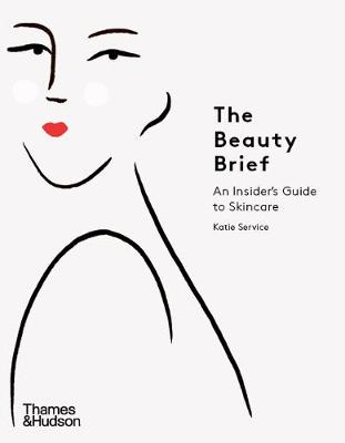 The Beauty Brief: An Insider's Guide to Skincare book