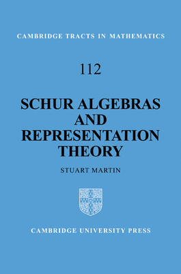 Schur Algebras and Representation Theory by Stuart Martin