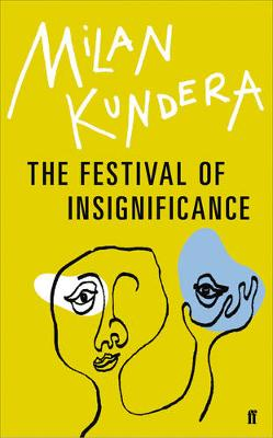 The Festival of Insignificance by Milan Kundera