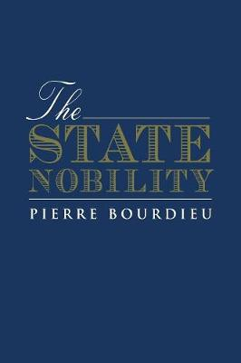 The State Nobility by Pierre Bourdieu