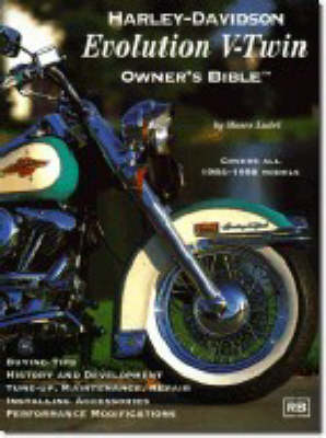 Harley-Davidson Evolution V-twin Owner's Bible by Moses Ludel