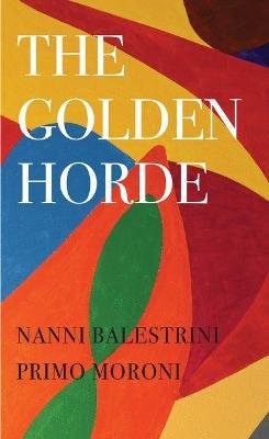 The Golden Horde: Revolutionary Italy, 1960-1977 book