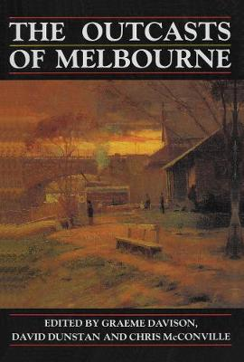 The Outcasts of Melbourne by Graeme Davison