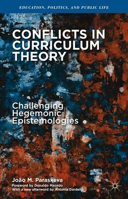 Conflicts in Curriculum Theory by Joao M. Paraskeva
