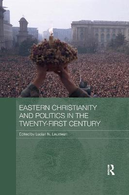 Eastern Christianity and Politics in the Twenty-First Century book