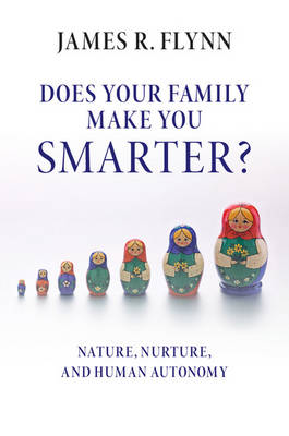 Does your Family Make You Smarter? by James R. Flynn