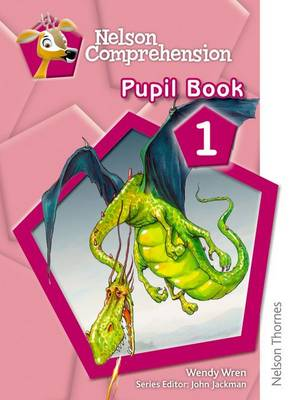 Nelson Comprehension Pupil Book 1 by John Jackman