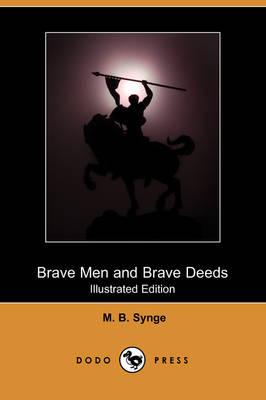 Brave Men and Brave Deeds (Illustrated Edition) (Dodo Press) book