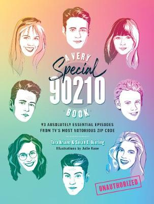 A Very Special 90210 Book: 100 Absolutely Essential Episodes from TV's Most Notorious Zip Code by Tara Ariano