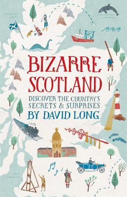 Bizarre Scotland by David Long