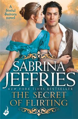 The Secret of Flirting: Sinful Suitors 5 by Sabrina Jeffries