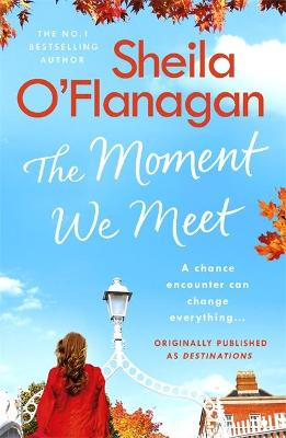 The Moment We Meet: Stories of love, hope and chance encounters by the No. 1 bestselling author by Sheila O'Flanagan