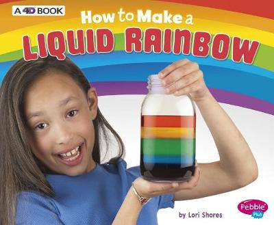 How to Make a Liquid Rainbow by Lori Shores
