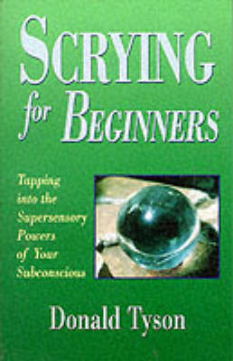 Scrying for Beginners by Donald Tyson