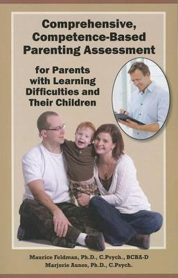 Comprehensive, Competence-Based Parenting Assessment for Parents with Learning Difficulties and Their Children by Maurice Feldman