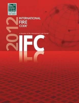 2012 International Fire Code by International Code Council
