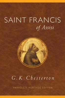 Saint Francis of Assisi by G. K. Keith. Chesterton