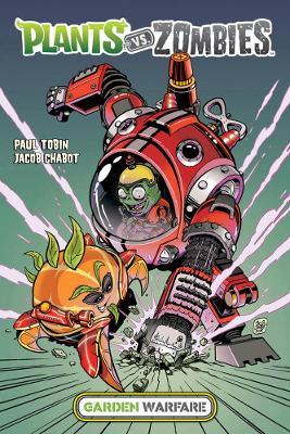 Plants Vs. Zombies: Garden Warfare by Paul Tobin