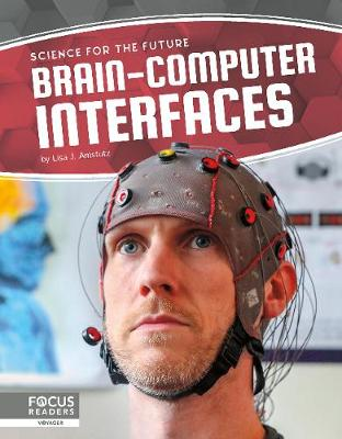 Science for the Future: Brain-Computer Interfaces by Lisa J. Amstutz