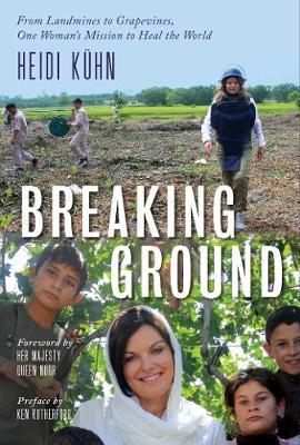 Breaking Ground: Transforming Mines to Vines by Heidi Kuhn